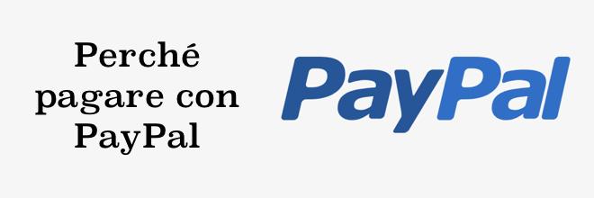 Perché bisogna pagare con PayPal?